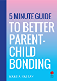 5 Minute Guide to Better Parent-Child Bonding (Rupa Quick Reads)