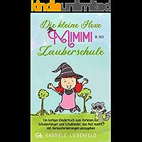 Die kleine Hexe Mimimi in der Zauberschule: Ein lustiges Kinderbuch zum Vorlesen für Schulanfänger und Schulkinder, das…