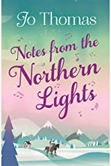 Notes from the Northern Lights (A Short Story): An evocative tale filled with humour and heart Kindle Edition