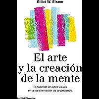 El arte y la creación de la mente: El papel de las artes visuales en la transformación de la conciencia (Educación…