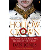 The hollow crown: The Wars of the Roses and the Rise of the Tudors