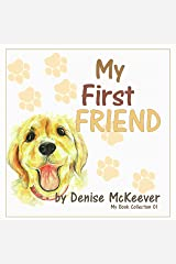 My First Friend: Your First Dog (My Book Collection) Kindle Edition