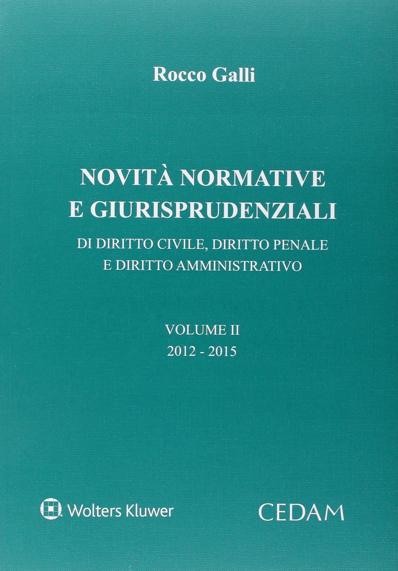 Novità normative e giurispudenziali. Di diritto civile, diritto penale e diritto amministrativo: 2