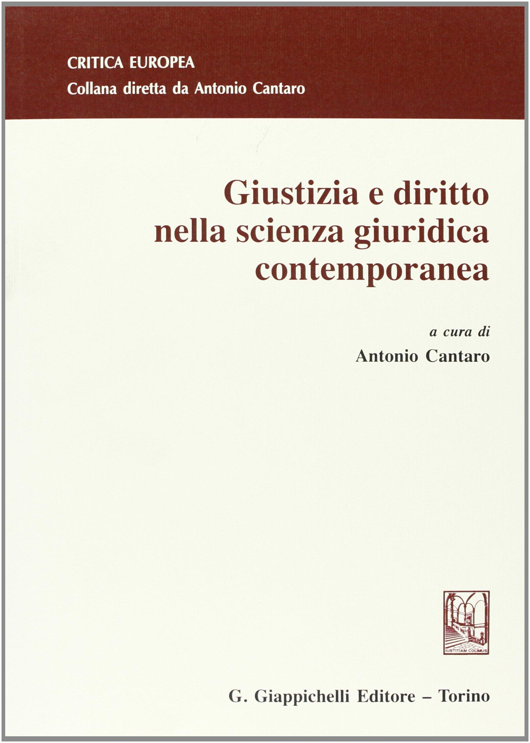 Giustizia e diritto nella scienza giuridica contemporanea