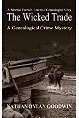 The Wicked Trade (The Forensic Genealogist Book 7) Kindle Edition