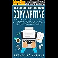 Copywriting: Il Manuale Definitivo alla Scrittura Persuasiva, Creare Testi che Vendano Attraverso le Strategie Più…