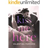 Kiss Me Here (Italian Edition)