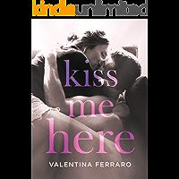 Kiss Me Here