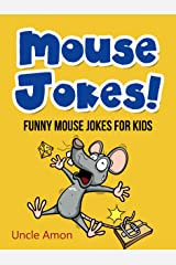 Mouse Jokes!: Funny Mouse Jokes for Kids (Funny Jokes for Kids) Kindle Edition