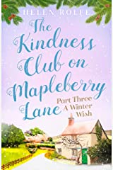 The Kindness Club on Mapleberry Lane - Part Three: A Winter Wish Kindle Edition
