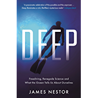 Deep: Freediving, Renegade Science and What the Ocean Tells Us About Ourselves (English Edition)
