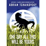 One Day All This Will Be Yours (English Edition)