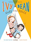 Ivy and Bean Make the Rules: Book 9 (Best Friends Books for Kids, Elementary School Books, Early Chapter Books): 09 (Ivy…
