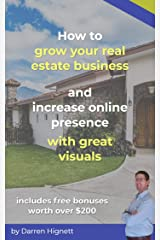 How to grow your real estate business and increase online presence with great visuals Kindle Edition