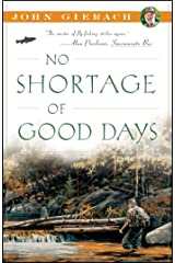 No Shortage of Good Days (John Gierach's Fly-Fishing Library) Paperback