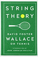 String Theory: David Foster Wallace on Tennis: A Library of America Special Publication Hardcover