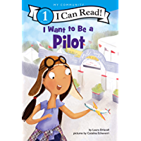 I Want to Be a Pilot (I Can Read Level 1)