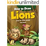 How to Draw Lions Step-by-Step Guide: Best Lion Drawing Book for You and Your Kids