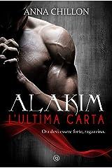 Alakim. L'Ultima Carta (Vol.4) (Alakim - Quadrilogia) Formato Kindle