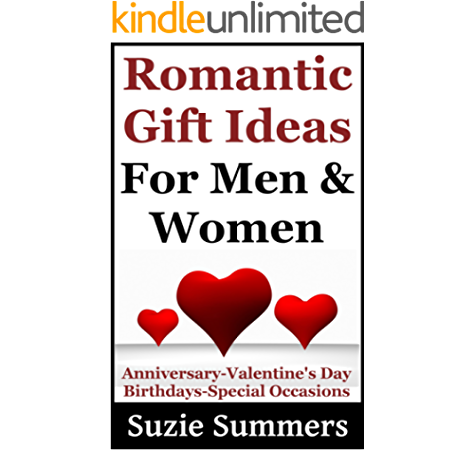 Romantic Gift Ideas For Men And Women Gift Ideas For Anniversaries Valentines Day Christmas Birthdays And Special Occasions Gift Ideas Relationship Advice Books Ebook Summers Suzie Amazon In Kindle Store