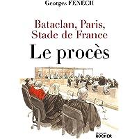 Bataclan, Paris, Stade de France : le procès