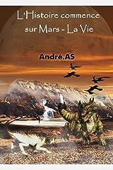 L'Histoire commence sur Mars - La Vie Format Kindle