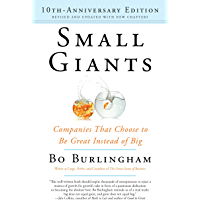 Small Giants: Companies That Choose to Be Great Instead of Big, 10th-Anniversary Edition (English Edition)