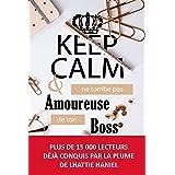 KEEP CALM & ne tombe pas amoureuse de ton boss: Une comédie romantique à l'intrigue inattendue !