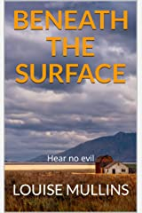 Beneath the Surface: Hear no evil (Death Valley Book 4) Kindle Edition