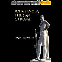 Julius Evola: The Sufi of Rome (English Edition)