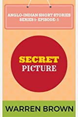 SECRET PICTURE (ANGLO-INDIAN SHORT STORIES- SERIES- 1 EPISODE 1) Kindle Edition