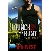 Launch the Hunt (Grizzly Rim Book 1) (English Edition)