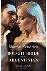 Bought Bride For The Argentinian (Mills & Boon Modern) (Conveniently Wed!, Book 19) Kindle Edition