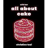 All About Cake: A Milk Bar Cookbook