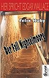 Der Fall Nightelmoore (HIER SPRICHT EDGAR WALLACE)