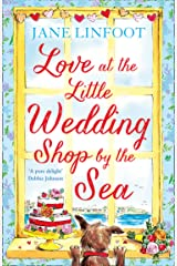 Love at the Little Wedding Shop by the Sea: Return to Cornwall and everyone's favourite little wedding shop for love, laughter, summer romance and a book ... Little Wedding Shop by the Sea, Book 5) Kindle Edition