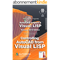 Controlling AutoCAD from Visual LISP: Release 2019 edition. (AutoCAD expert's Visual LISP Book 2) (English Edition)