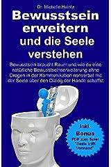 Bewusstsein erweitern und die Seele verstehen mit dem Dialog der Hände: INKL. BONUS PDF mit Spiel: Seele trifft Verstand (Selbsthilfe-Coaching-Tipps Band 6) Kindle Ausgabe