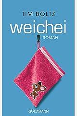 Weichei: Roman Kindle Ausgabe