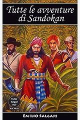 Tutte le avventure di Sandokan: Edizioni integrali e annotate (Tutto Salgari Vol. 17) Formato Kindle