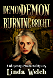 Demon Demon Burning Bright: Whisperings Paranormal Mystery Book Four (English Edition)