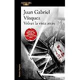 Volver la vista atrás (Spanish Edition)