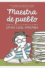 Maestra de pueblo. Estado civil: opositora Versión Kindle