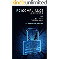 PCI Compliance, Version 3.2: The Latest on PCI DSS Compliance (English Edition)