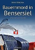 Bauernmord in Bensersiel. Ostfrieslandkrimi (Die Kommissare Bert Linnig und Nina Jürgens ermitteln 3)