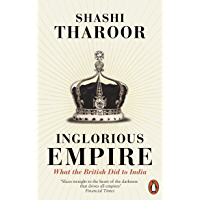 Inglorious Empire: What the British Did to India (English Edition)