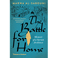 The Battle for Home: Memoir of a Syrian Architect (English Edition)