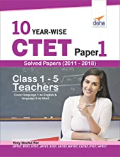 10 YEAR-WISE CTET Paper 1 Solved Papers (2011 - 2018) - English Edition