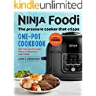 Ninja Foodi: The Pressure Cooker that Crisps: One-Pot Cookbook: 100 Fast and Flavorful Meals to Maximize Your Foodi (Ninja Co