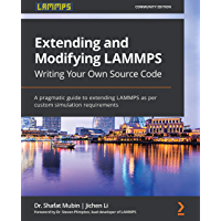 Extending and Modifying LAMMPS Writing Your Own Source Code: A pragmatic guide to extending LAMMPS as per custom…